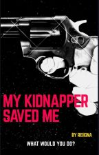 My Kidnapper Saved Me by reiigna