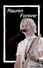 Rauren Forever || r.s.l. ||  Sequel to FAY by spun_sugar