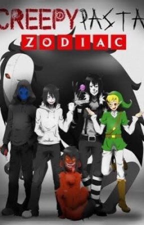 Creepypasta Zodiacs ✔️ by TheBIoodyPainter