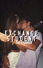 Exchange Student [ TAL FISHMAN ] by jxllyjxck