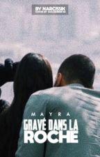 Mayra - Gravé dans la roche by narcissik