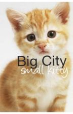 Big city small kitty (cat story) by Werewolfsong