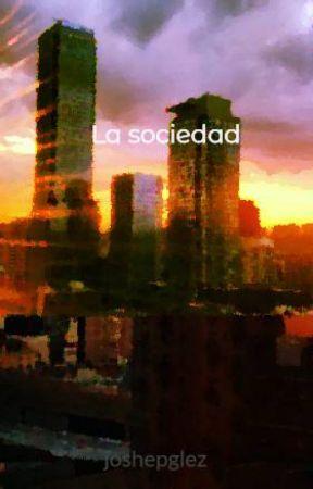 La sociedad by joshepglez