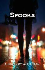 Spooks by JennithorOfAsgard