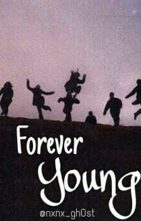 Forever Young  by nxnx_gh0st