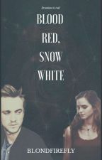 Blood Red, Snow White | Dramione ✔ by BlondFirefly