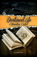 Destined Life of Monalisa Carlos by SeksingUtak