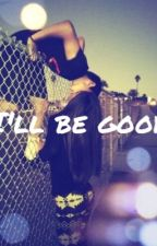 I'll be good | Dwk Ff by xkeksxx