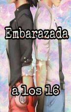 Embarazada a los 16 by LucianaMacciel