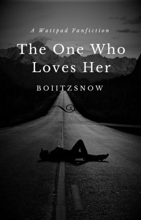 The One Who Loves Her | TOSFF Sequel by boiitzsnow