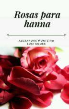 Rosas Para Hanna by alexandramS07
