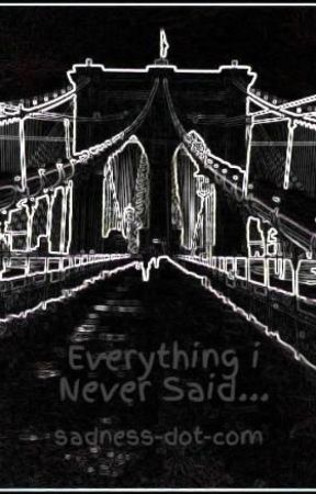 Everything i Never Said... by words_of_misery