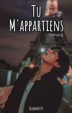 Tu M'appartiens. [TAEHYUNG] by bleanne-sins