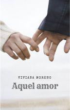 Aquel amor by VivianaMoreno130