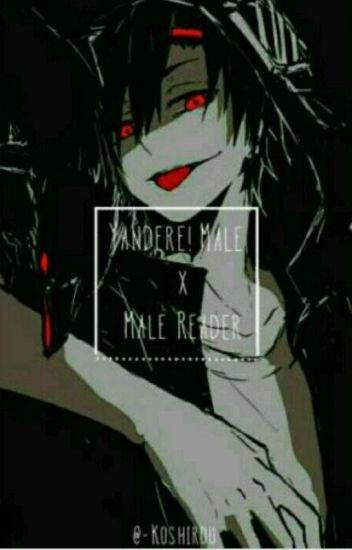 He's Mine Yandere male x male reader - wolflovespup - Wattpad