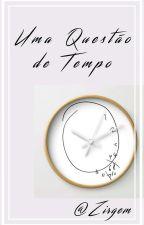 Uma Questão de Tempo || Ziam Version by Zirgem