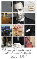 El incurable síndrome de vestir al amor de etiqueta [Tom Hiddleston] by Ana_F31