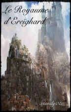 Le Royaume d'Ereïghard [BxB] by xcandy01x