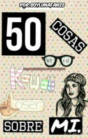 50 Cosas Sobre Mi by SwiftieForeverSwift