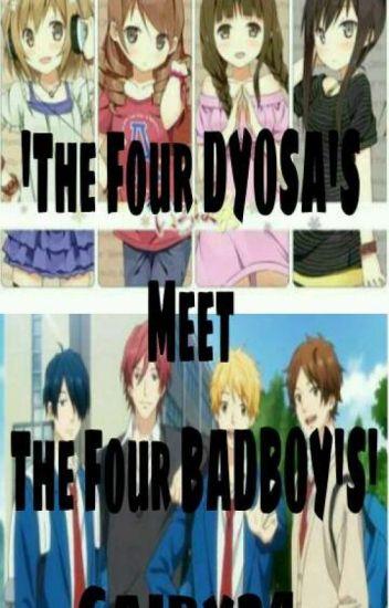 The four DYOSA'S meet The four BADBOY'S (Book 1)