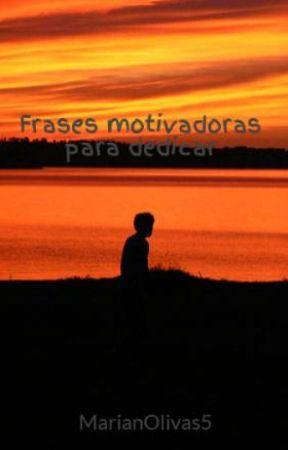 Frases Motivadoras Para Dedicar Frases De Despedida Wattpad