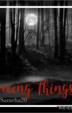 Seeing Things by samelia20