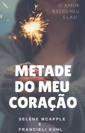 Metade do Meu Coração by SeleneMcApple