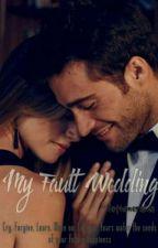 My Fault Wedding by Fathaneralda