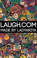 Laugh.Com by LadyAriya