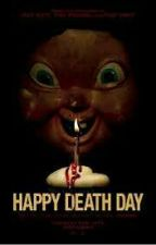 Happy Birthday:You're Dead by lovektlyn