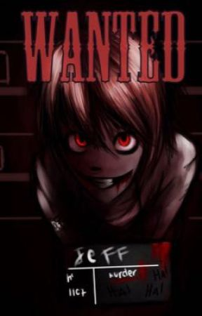 ChildHood Friends Go Through Hell..Right? (Jeff The Killer X Male Reader) by ProblemsWithMyself