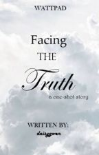 Facing The Truth  by daisygwen