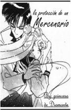 La protección de un Mercenario by PrincesadeDiamante