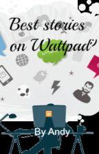 Best Stories on Wattpad by CupidA
