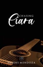 Chasing Ciara (BLACK SLAYERS SERIES 2) (COMPLETE) by herby_mendoza