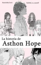 La historia de Asthon Hope [Gay] by faithful_to_myself