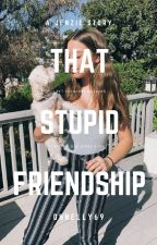 that stupid friendship | jenzie by ohnelly69