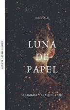 Luna De Papel by DeivAleEscritor