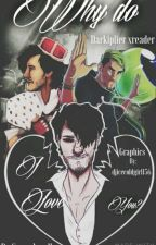 Why do I love you? (Darkiplier x Reader) by Smarshmallo