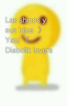 Si las ships tuvieran hijos (Diabolik lovers) by InsaniaDeAkabane