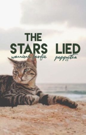 The Stars Lied ✩ warriors fanfiction ; complete by POPPYTEA