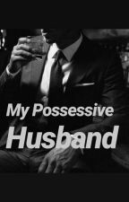 My Possessive Husband by Bettylisious