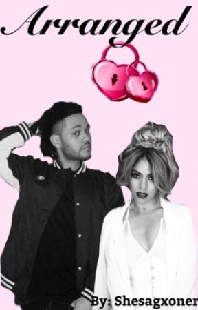Arranged (The Weeknd + Dinah Jane fanfic)  by Shesagxoner