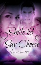 Smile and Say Cheese(on Hold) by lil_lover88
