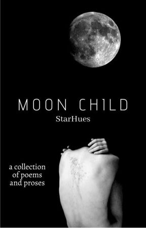 Moon Child   Poetry • Ongoing by StarHues