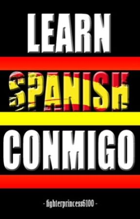 LEARN SPANISH CONMIGO by Fighterprincess6100
