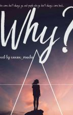 WHY? by candies_markiepooh