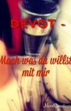 Devot - Mach was du willst mit mir by MissRavenheart