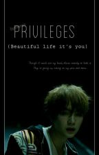 Privileges [Beautiful Life It's You] by Gythaa_
