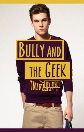 Bully and the Geek - Prologue: Another year - Wattpad
